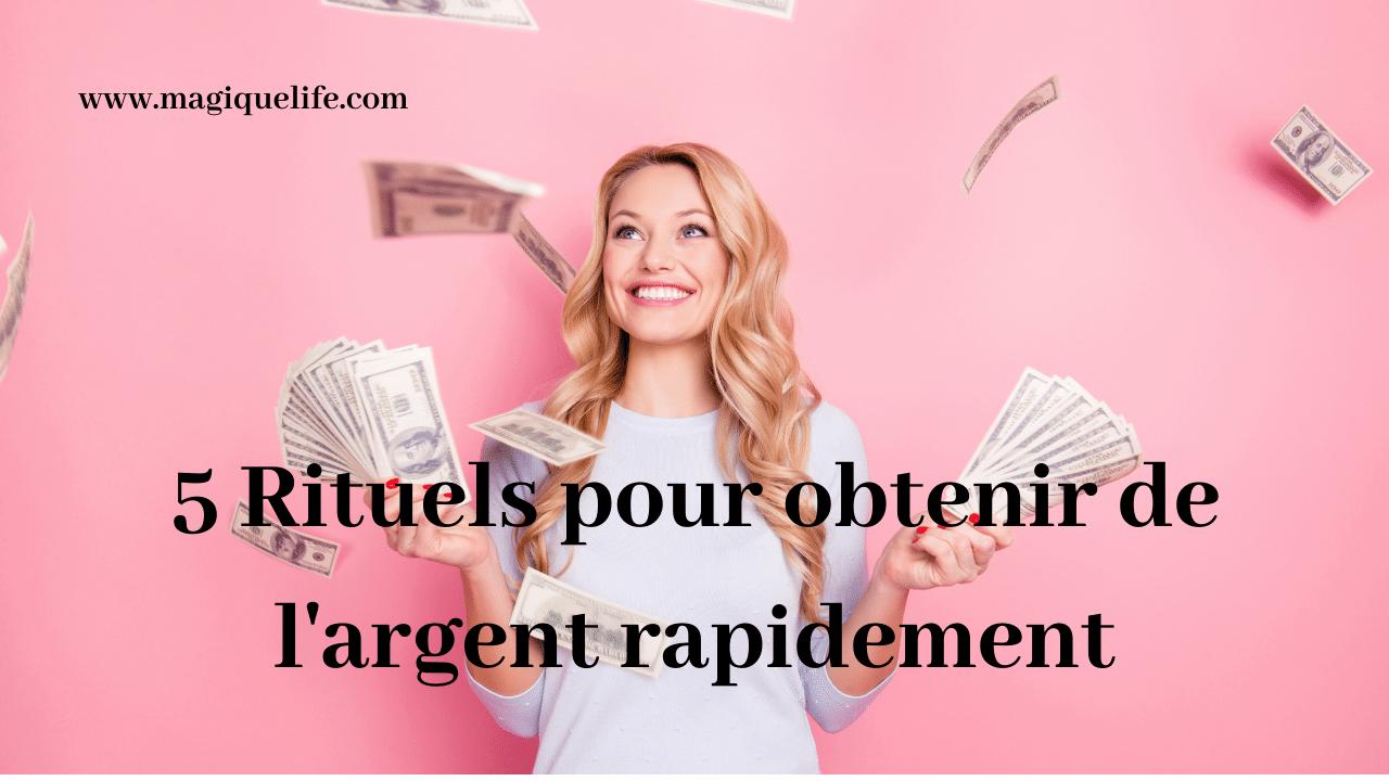 5 rituels pour obtenir de l'argent rapidement