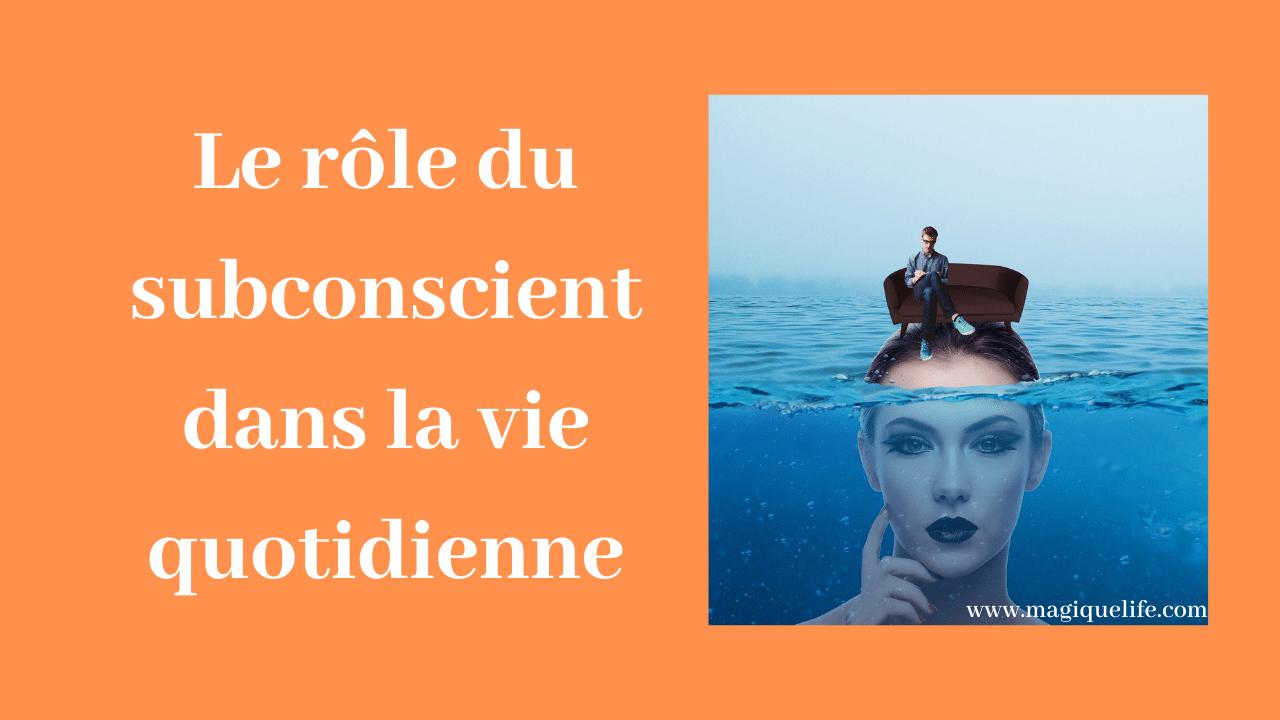 Le rôle du subconscient