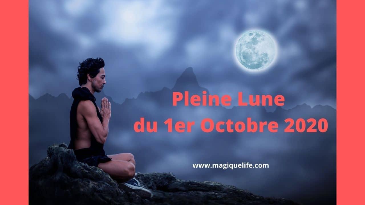 Pleine Lune du 1er Octobre 2020 | Magique Life, pour une vie magique...