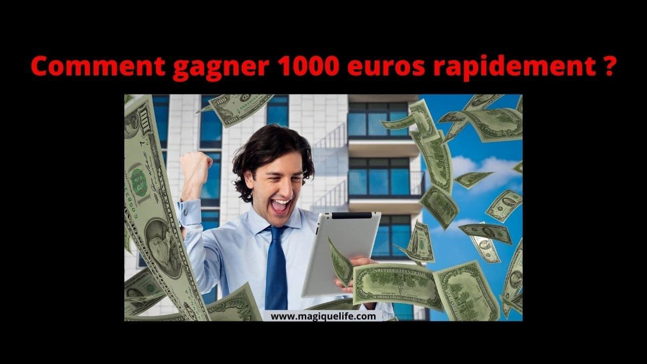 gagner 1000 euros rapidement